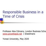 [COVID-19 Webinar Series Ⅰ] Responsible Business in a Time of Crisis_Professor Alex Edman